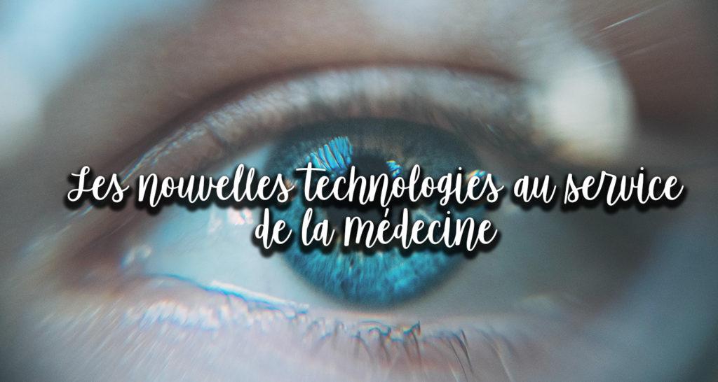 Les nouvelles technologies au service de la médecine !